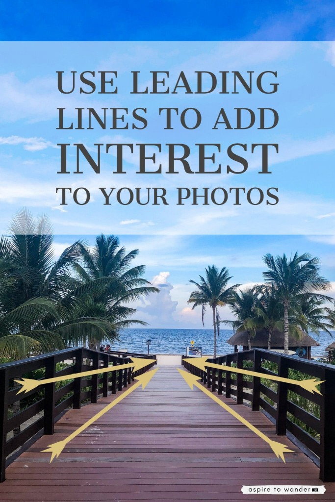 Take Better iPhone Photos - Leading Lines Add Interest