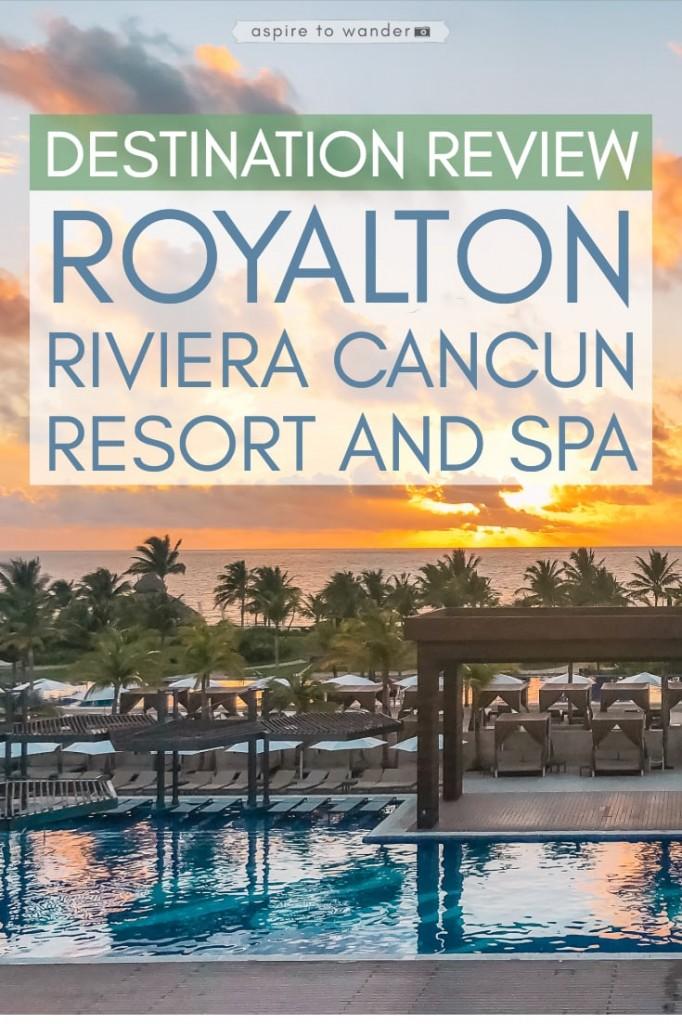 Royalton Riviera Cancun Resort and Spa - resort review and tips