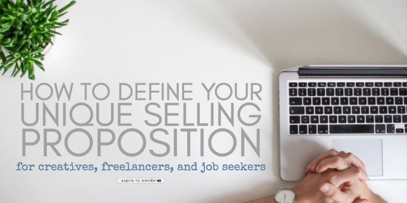How to define your unique selling proposition: for creatives, freelancers, and job seekers
