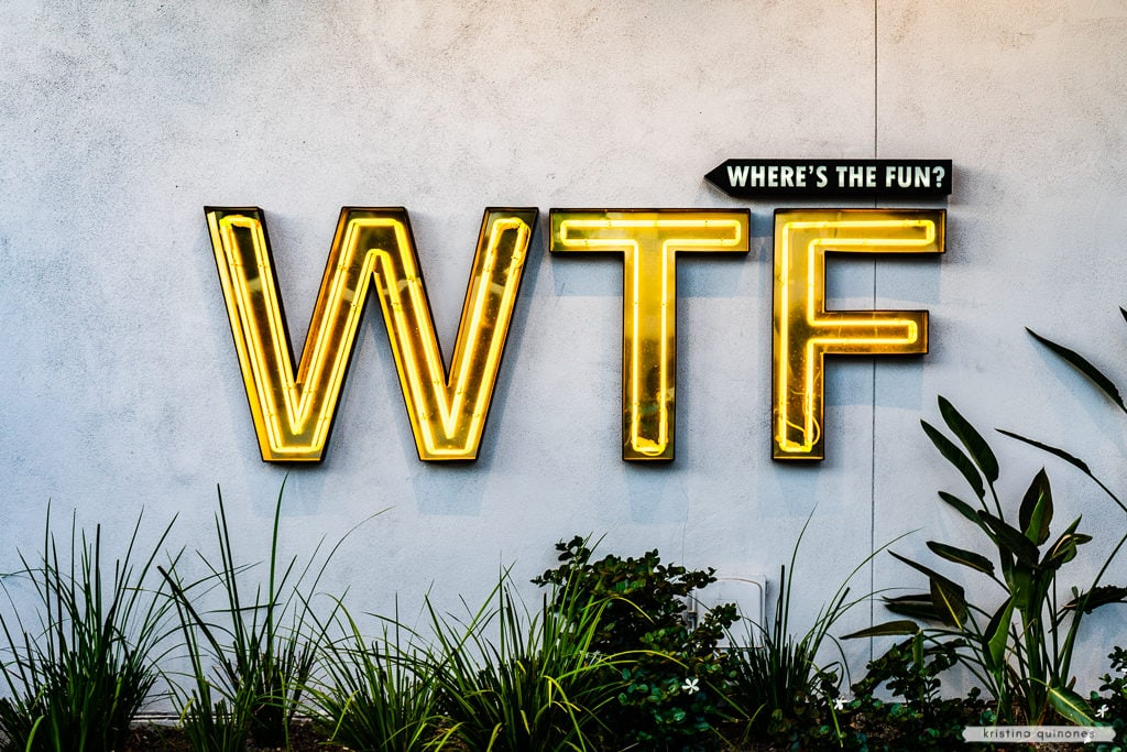 Where's The Fun? | WTF sign at the Hotel Adeline | Scottsdale, Arizona